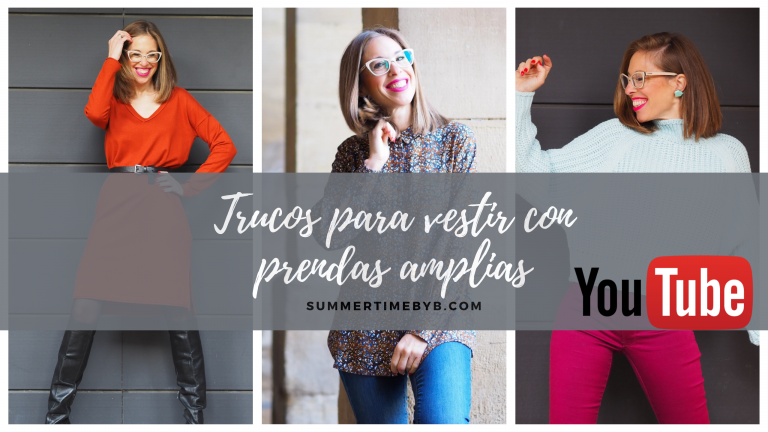 VIDEO EN YOUTUBE: trucos para vestir con prendas amplias