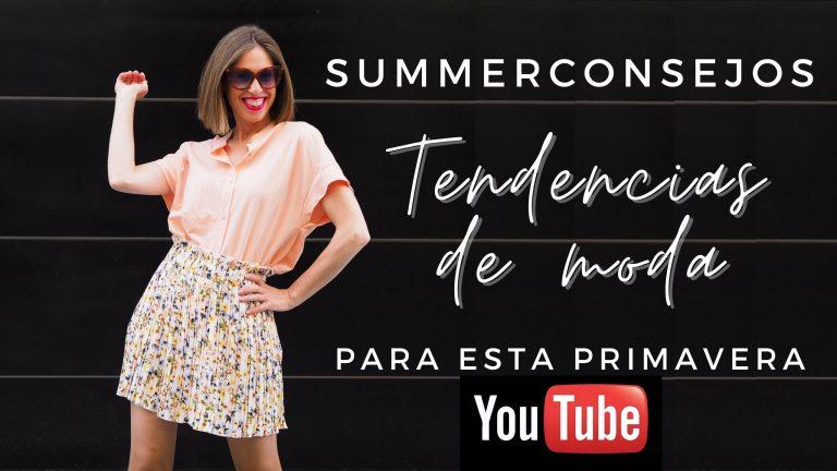 Read more about the article VÍDEO SUMMERCONSEJOS- TENDENCIAS para esta primavera 2021