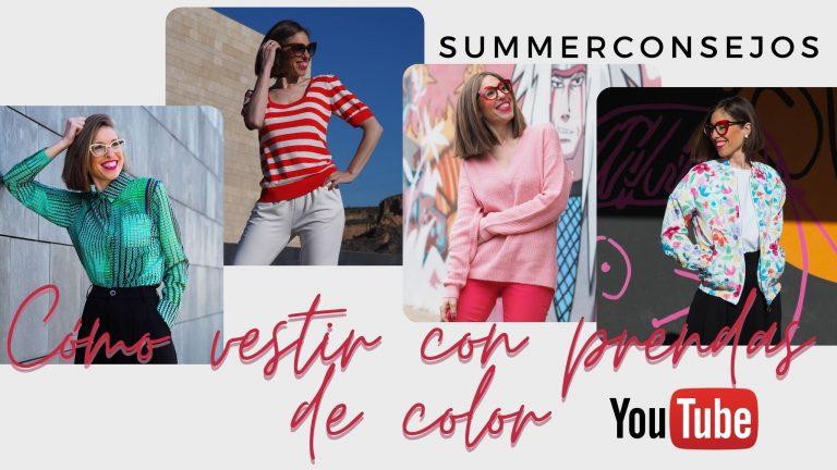 Read more about the article SUMMERCONSEJOS- Cómo vestir con PRENDAS DE COLORES y mezclar a la perfección. VÍDEO